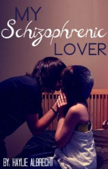 My Schizophrenic Lover (Under Slight Construction)