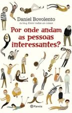 Por onde andam as pessoas interessantes? by Kamila_Procopio
