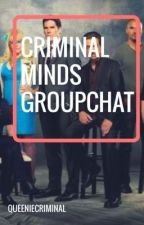 Criminal Minds Groupchat by gemmiellou