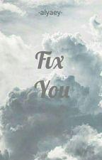 Fix You by alyaey