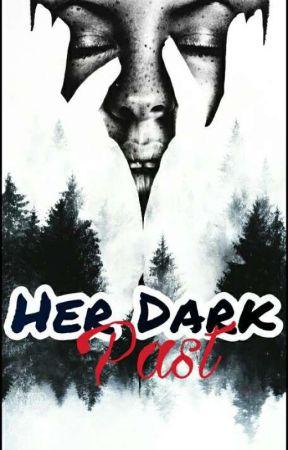 Her Dark Past by StarGirl_04