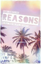 Reasons by ItsIvanArroyo