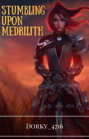 Stumbling Upon Medrilith by Dorky_4716