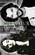 •Go Away!•《Sam Winchester》 by here_fanfics