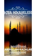 KISA HİKAYELER by DUALARDA