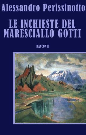 Le inchieste del maresciallo Gotti by aperissi
