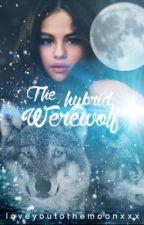 The hybrid werewolf by loveyoutothemoonxxx