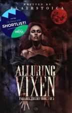 Alluring Vixen (COMPLETED) #Wattys2018 by FlairStoica