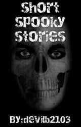 the short spooky stories by devilb2103