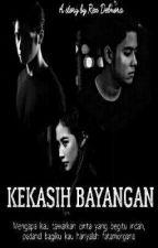 KEKASIH BAYANGAN by Rex_delmora