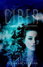 CiBer: Caminhos Obscuros by Ariaseraphine