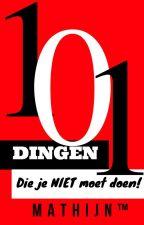 101 Dingen Die Je NIET Moet Doen by Mathijn