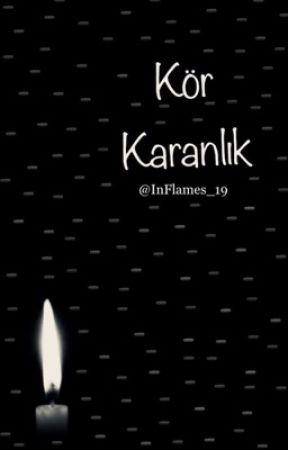 KÖR KARANLIK by InFlames_19