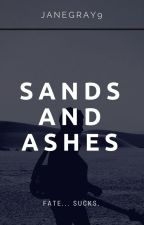 Sands and Ashes( on hold) by JaneGray9