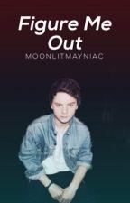 Figure Me Out (Conor Maynard Fanfic) by moonlitmayniac