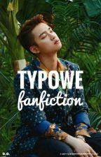 TypoweFanfiction ❎ by xx_lolafelton_xx