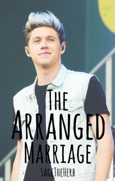 The Arranged Marriage (Niall Horan Fan Fiction)