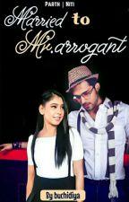 Married to Mr Arrogant by Buchidiya
