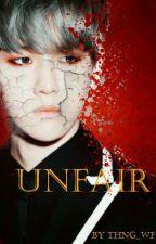 Unfair by thng_wf