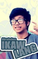 Ikaw Lang.. (Ranz Kyle Fan Fic) by airaahdee