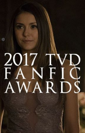 2017 TVD Fanfic Awards [NOMS OPEN 28TH APRIL] by TVDCommunity