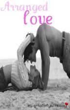 Arranged Love by creativityistheway