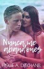 Nunca me abandones [ST #3] by HollieDeschanel