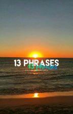 13 phrases by Dallasbeijou