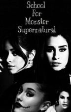 School For Monster Supernatural by ManuKatheryn2527