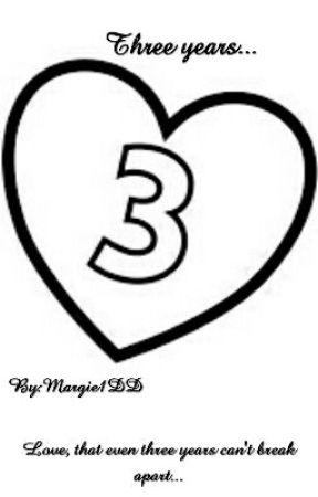 Three years (H.S. romance) by Margie1DD