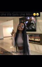Une Vie Sans Une Mère😔😭 by UnnaaMalhiaine