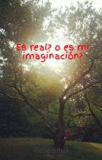 Es real? o es mi imaginación? by Rebeqiitua