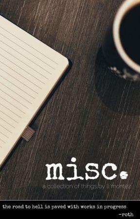 misc. by LLMontez