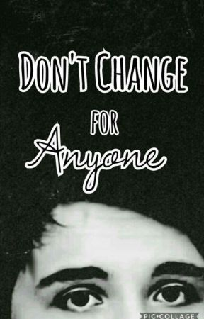 Don't Change for Anyone || Dan Howell (Danisnotonfire Fanfiction) by the_lost_soul_17