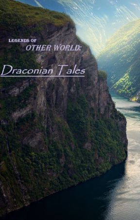 Legends of Other World: Draconian Tales by AmathystDreamer