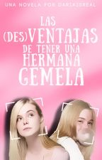 Las (des)ventajas de tener una hermana gemela [LDVTHG] by dariaisreal