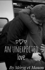An unexpected love  by Merygetmanon