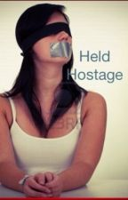 Held hostage by dreamscancometrue101