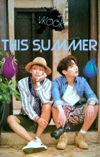 Vkook| This Summer! by namjoonss
