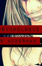 [ Livaï × Reader | Tome 1 ] My Psychologue Mr Ackerman by hystoria8reiss