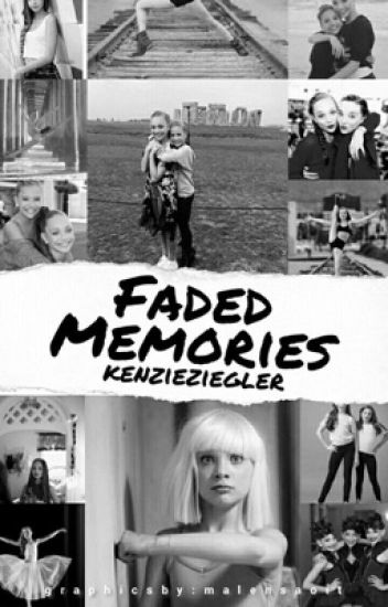 Faded Memories ( a dancemoms / dance moms fanfic )