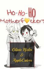 Ho-Ho-Ho MOTHERF💛CKERS (WARNING! SHIZAYA! DON'T LIKE? DON'T READ!) by GlinteHjelm