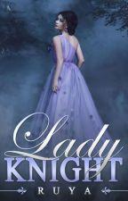 LADY KNIGHT ☾ by ruyawrites