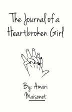 The Journal of a Heartbroken Girl by ZaynForeverLoved