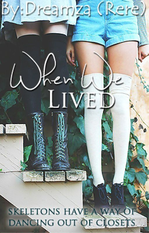 When We Lived by dreamza