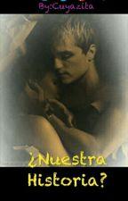 ¿Nuestra Historia? by cuyazita