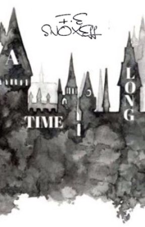 Hogwarts: A Long Time by florencemilyy