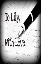 To Lily With Love by RDFPink