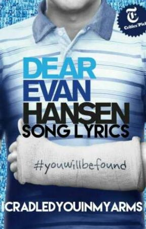 Dear Evan Hansen Song Lyrics You Will Be Found Wattpad You will be found is a song performed by company from the broadway musical dear evan hansen. wattpad