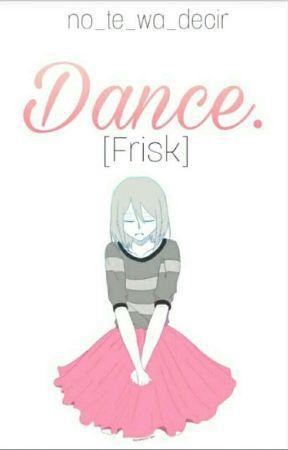 [Frisk] Dance <Dancetale Fanfic> by no_te_wa_decir